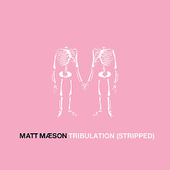 Tribulation (Stripped) (Single) - Matt Maeson