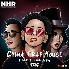 China Trap House (Single) - TPA, Al Rocco, Ivy