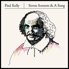 Seven Sonnets & A Song - Paul Kelly