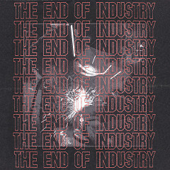 The End Of Industry (EP) - Lapalux