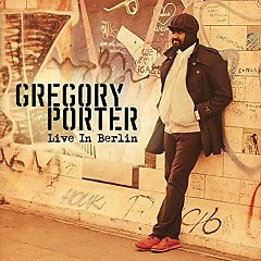 Live In Berlin (CD1) - Gregory Porter
