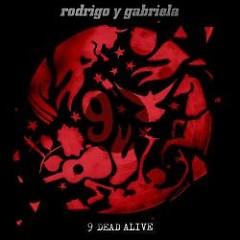 9 Dead Alive - Rodrigo Y Gabriela