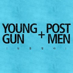 Nunmulgyeopda / 눈물겹다  - Young Guns,Post Men