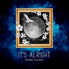 It's Alright (Single) - Matroos