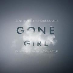 Gone Girl OST - Trent Reznor,Atticus Ross