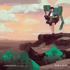 Lionhearted (Remixes) - Porter Robinson