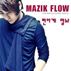 Pyeonhage Mallwa (편하게 말놔) - Mazik Flow