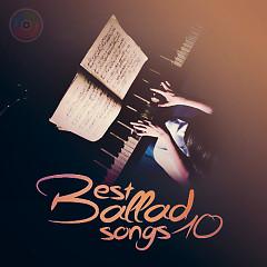 Best Ballad Songs 10 (Tuyển Tập Các Ca Khúc Ballad Hay Nhất)   - Various Artists