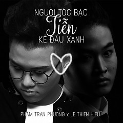 Người Tóc Bạc Tiễn Kẻ Đầu Xanh (Single) - Lê Thiện Hiếu, Phạm Trần Phương