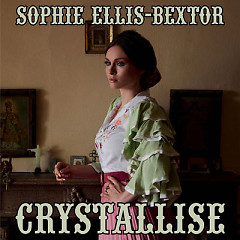 Crystallise (F9 Edits) (Single) - Sophie Ellis-Bextor