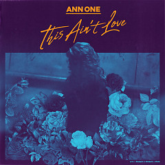 This Ain't Love (Single) - Ann One