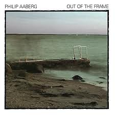 Out Of The Frame - Philip Aaberg