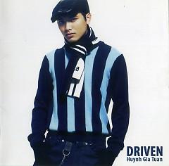 Driven - Huỳnh Gia Tuấn