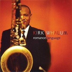 Romance Language - Kirk Whalum