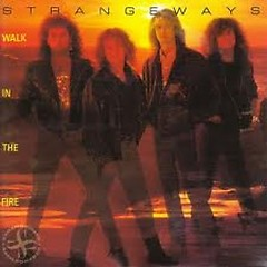 Walk In The Fire - Strangeways