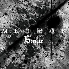 METEOR  - Sadie