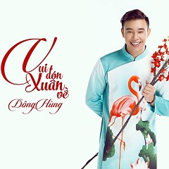 Vui Đón Xuân Về (Single) - Đông Hùng