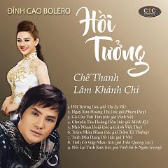 Hồi Tưởng - Chế Thanh, Lâm Khánh Chi