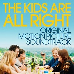 The Kids Are All Right (2010) OST