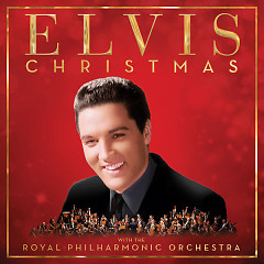 Christmas With Elvis And The Royal Philharmonic Orchestra (Deluxe) - Elvis Presley