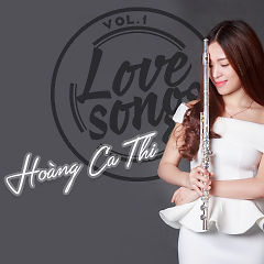 Love Songs (Vol. 1) - Hoàng Ca Thi