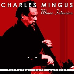 Minor Intrusions - Charles Mingus