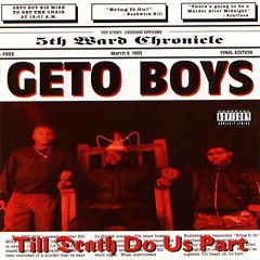 Till Death Do Us Part - Geto Boys