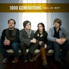 Fail Us Not (Single) - 1000 Generations