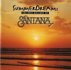Summer Dreams (The Best Ballads Of Santana)