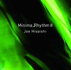 MinimaRhythm II - Joe Hisaishi