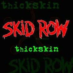 Thickskin - Skid Row