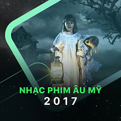 Album Nhạc Phim Âu Mỹ 2017 - Various Artists