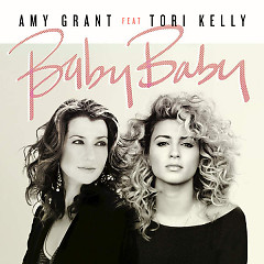 Baby Baby (Single) - Amy Grant,Tori Kelly