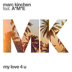 My Love 4 U (Single) - MK, A*M*E