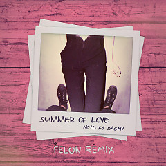 Summer Of Love (Felon Remix) - NOTD