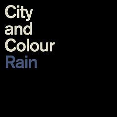 Rain (Single) - City and Colour