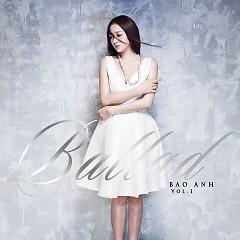Ballad Vol. 1 - Bảo Anh