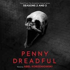 Penny Dreadful: Seasons 2 & 3 (Music From The Showtime Original Series) - Abel Korzeniowski