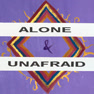 Alone & Unafraid