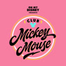 Mickey Mouse March (Club Mickey Mouse Theme) (From