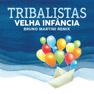 Velha Infância (Bruno Martini Remix)