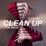 Clean Up The Mess