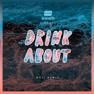 Drink About (MOTi Remix)