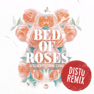 Bed Of Roses (DISTO Remix)