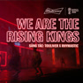 We Are The Rising Kings