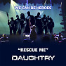 Rescue Me (Acoustic Version) (Benefiting We Can Be Heroes Campaign)