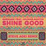 Shine Good (Steve Aoki Remix)
