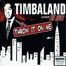Throw It On Me - Timbaland