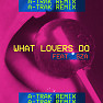 What Lovers Do (A-Trak Remix)