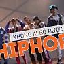 Không Ai Bỏ Được Hiphop